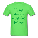 Things Always Work Out For Me - Men's Tee - kiwi