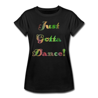 Just Gotta Danse #6 - Women's Relaxed Tee - black