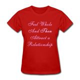 Feel Whole and Then Attract a Relationship - Women's Tee - red