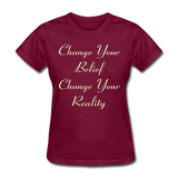 Change Your Belief - Women's - burgundy