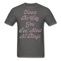Choose the Way You Feel - Unisex - charcoal