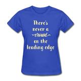 There's Never a Crowd - Women's2 - royal blue