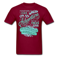 I'd Rather Die on an Adventure - Men's - burgundy