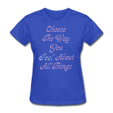 Choose the Way You Feel - Women's - royal blue