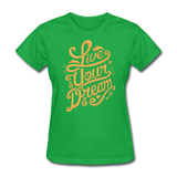 Live Your Dream - Women's - bright green