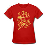 Live Your Dream - Women's - red