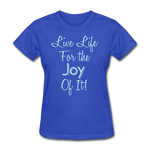 Live Life Joy - #2 - Women's - royal blue