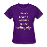 There's Never a Crowd - Women's2 - purple