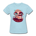 All You Need Is a Vacation - Women's - powder blue