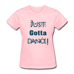 Just Gotta Dance! Design #2 - pink