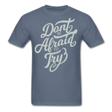 Don't Be Afraid to Try - Men's - denim