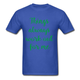 Things Always Work Out For Me - Men's Tee - royal blue