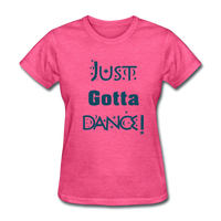 Just Gotta Dance! Design #2 - heather pink