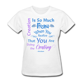 Creation is So Much Fun - Women's - white