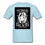 Try and Fail - Unisex - powder blue