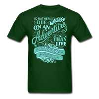 I'd Rather Die on an Adventure - Men's - forest green
