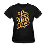 Live Your Dream - Women's - black