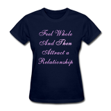Feel Whole and Then Attract a Relationship - Women's Tee - navy