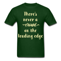 There's Never a Crowd - Unisex - forest green