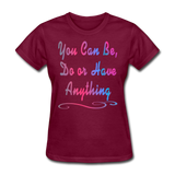 You Can Be - Women's - burgundy