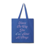 Choose the Way You Feel - Tote - royal blue