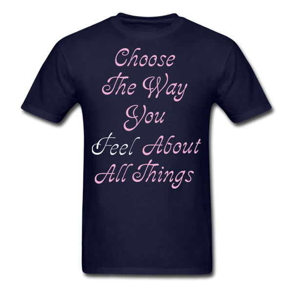 Choose the Way You Feel - Unisex - navy