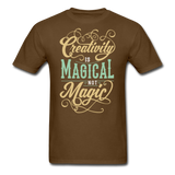 Creativity is Magical not Magic - Men's - brown