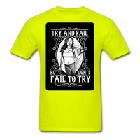 Try and Fail - Unisex - safety green
