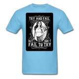 Try and Fail - Unisex - aquatic blue