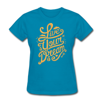 Live Your Dream - Women's - turquoise