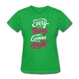 Every Little Thing is Gonna Be Alright - Women's - bright green