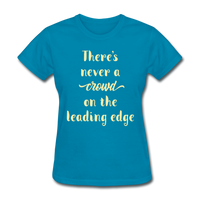 There's Never a Crowd - Women's2 - turquoise
