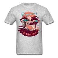 All You Need Is a Vacation - men's - heather gray