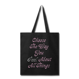 Choose the Way You Feel - Tote - black