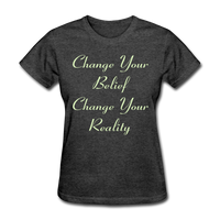 Change Your Belief - Women's - heather black