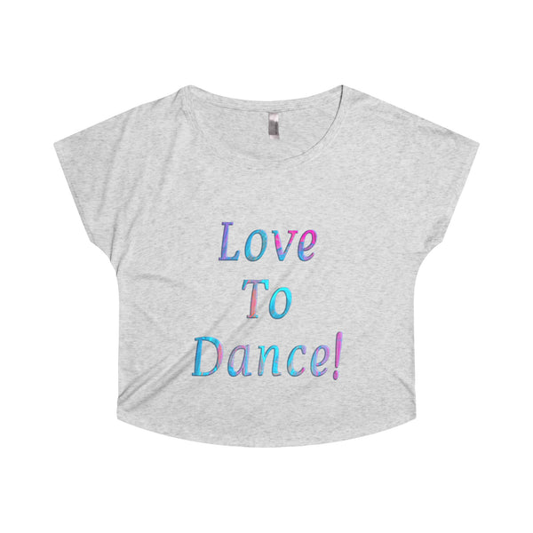 Love to Dance! - Tri-Blend Dolman Sleeves - Design #1