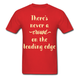 There's Never a Crowd - Unisex - red