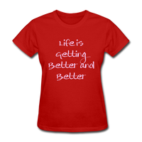 Life is Getting - Women's - red