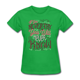If You Never Try You Will Never Know - Women's - bright green