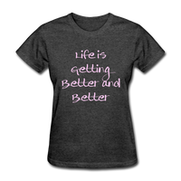 Life is Getting - Women's - heather black