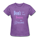 Don't Let Your Dreams Be Dreams - purple heather