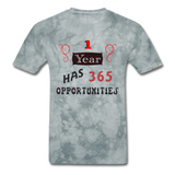 1 Year Has 365 Opportunities - Men's - grey tie dye