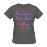You Can Be - Women's - charcoal