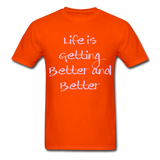 Life is Getting - Unisex - orange
