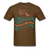 Take Me to the Ocean - Unisex - brown