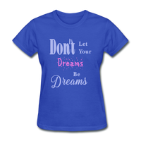 Don't Let Your Dreams Be Dreams - royal blue