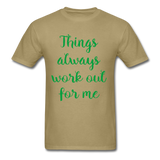 Things Always Work Out For Me - Men's Tee - khaki