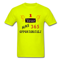 1 Year Has 365 Opportunities - Men's - safety green