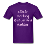 Life is Getting - Unisex - purple