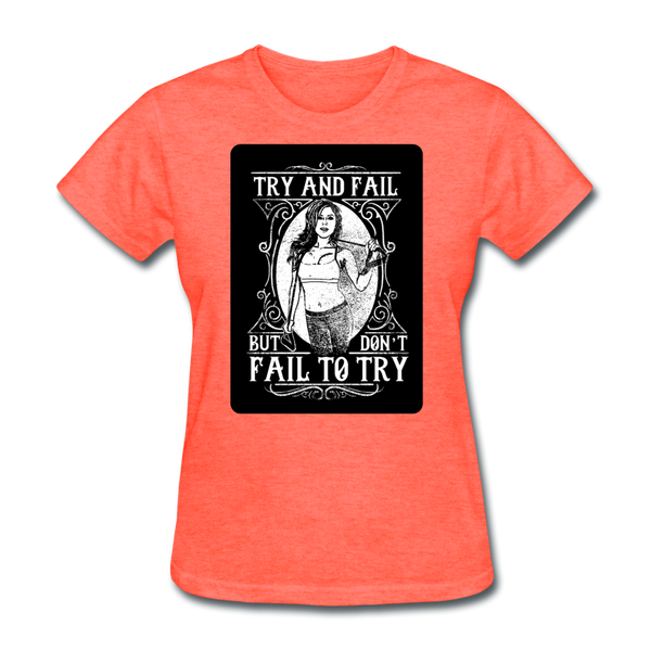 Try and Fail - Women's - heather coral